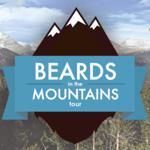 Beards in the Mountains Mini-Tour